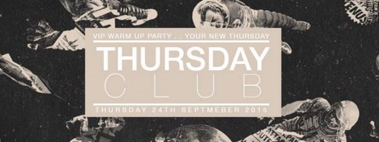 THURSDAY CLUB - FREE Guest List